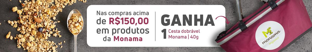 Compre R$ 150,00 Monama e ganhe uma Cesta Dobrável